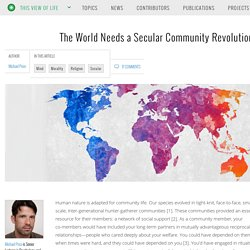 The World Needs a Secular Community Revolution