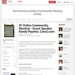 SF Online Community MeetUp - Guest Speaker Randy Paynter, Care2.com - San Francisco Online Community Meetup Group (San Francisco, CA