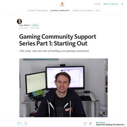 Gaming Community Support Series Part 1: Starting Out — Leaping Tiger