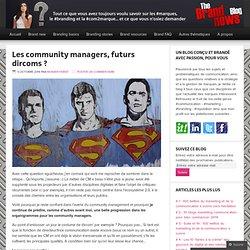 Les community managers, futurs dircoms ? – TheBrandNewsBlog l Le blog des marques et du branding