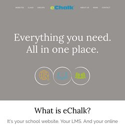 Connect Your School Community. Transform Learning. | eChalk