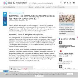 Comment les community managers utilisent les réseaux sociaux en 2017 - Blog du Modérateur
