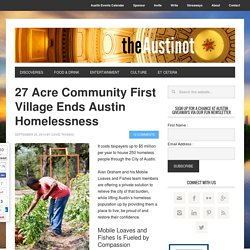 27 Acre Community First Village Ends Austin Homelessness