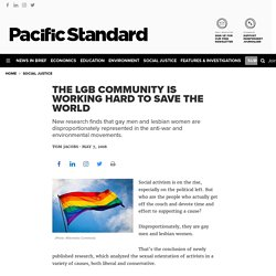 The LGB Community Is Working Hard to Save the World - Pacific Standard