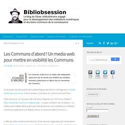 Bibliobsession : Les Communs d'abord ! Un media web pour mettre en visibilité les Communs -