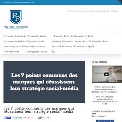 Les 7 points communs des marques qui réussissent leur stratégie social-média
