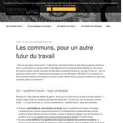 Les communs, pour un autre futur du travail - Libertalia.work