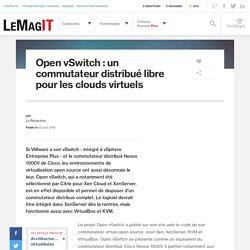 Open vSwitch : un commutateur distribué libre pour les clouds virtuels