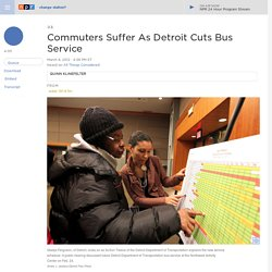 Commuters Suffer As Detroit Cuts Bus Service