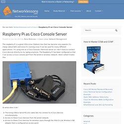 Raspberry Pi as Cisco Console Server - Networklessons.com