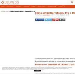 Cómo actualizar Ubuntu LTS a Ubuntu 16.04
