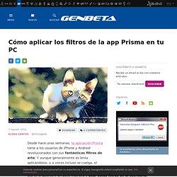 Cómo aplicar los filtros de la app Prisma en tu PC