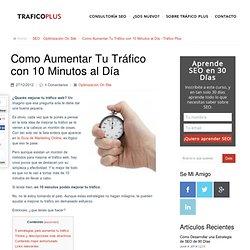 Como Aumentar Tu Tráfico con 10 Minutos al Día - Tráfico Plus