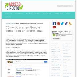 Cómo buscar en Google como todo un profesional