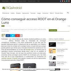 Cómo conseguir acceso ROOT en el Orange Luno