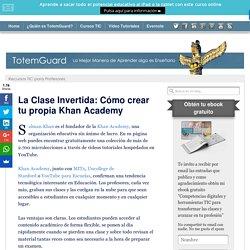 Cómo crear tu propia Khan Academy