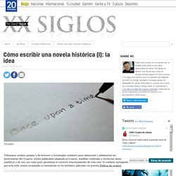 Cómo escribir una novela histórica (I): la idea