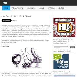 Como Fazer um Fanzine ~ HQFan Beta