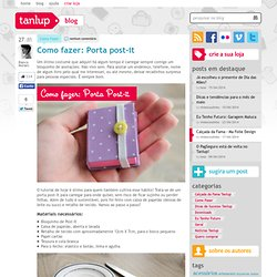 Como fazer: Porta post-it – Blog do Tanlup