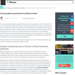 Cómo grabar la pantalla de tu iPhone o iPad