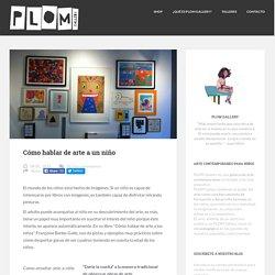 Cómo hablar de arte a un niñoPlom Gallery