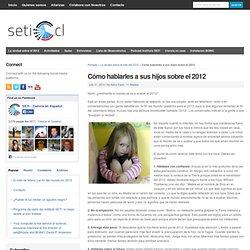 Cómo hablarles a sus hijos sobre el 2012