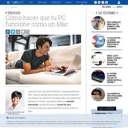 Cómo hacer que tu PC funcione como un Mac, en tres pasos