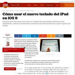Cómo usar el nuevo teclado del iPad en iOS 9 - CNET en Español