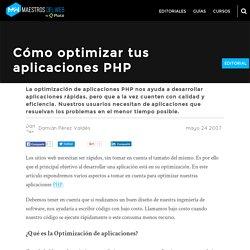 Cómo optimizar tus aplicaciones PHP