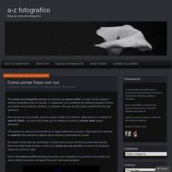 Como pintar fotos con luz « a-z fotografico