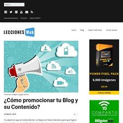 ¿Cómo promocionar tu Blog y su Contenido?