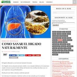COMO SANAR EL HIGADO NATURALMENTE