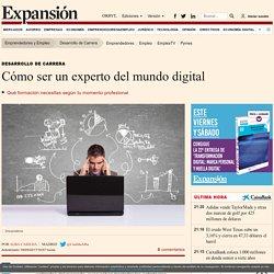Cómo ser un experto del mundo digital
