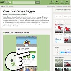 Cómo usar Google Goggles: 10 pasos