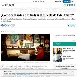 Documental ¿Cómo es la vida en Cuba tras la muerte de Fidel Castro?