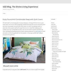 Enjoy Sound And Comofortable Sleep with Quilt Covers - IZZZ Blog, The Divine Living Experience