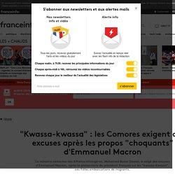 """Kwassa-kwassa"" : les Comores exigent des excuses après les propos ""choquants"" d'Emmanuel Macron"