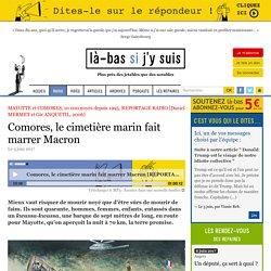 Comores, le cimetière marin fait marrer Macron