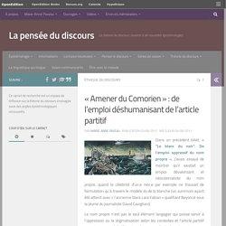 «Amener du Comorien» : de l'emploi déshumanisant de l'article partitif – La pensée du discours