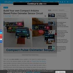 Build Your own Compact Arduino Based Pulse Oximeter Sensor Circuit