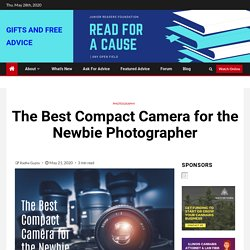 The Best Compact Camera for the Newbie Photographer