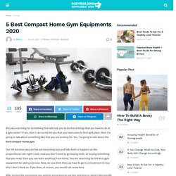5 Best Compact Home Gym Equipments 2020 Reviews
