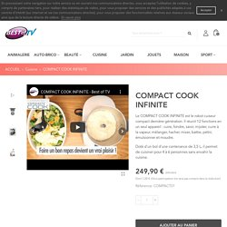Compact Cook Infinite - Robot cuiseur multifonction - Best of TV