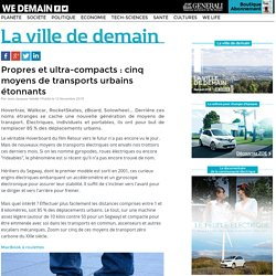 Propres et ultra-compacts : cinq moyens de transports urbains étonnants