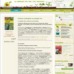 Plantes compagnes au potager bio - Le guide des cultures associées