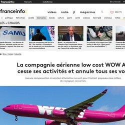 La compagnie aérienne low cost WOW Air cesse ses activités et annule tous ses vols
