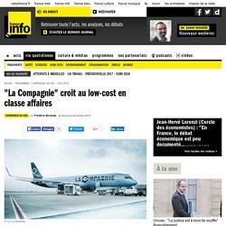 """""""La Compagnie"""" croit au low-cost en classe affaires"""