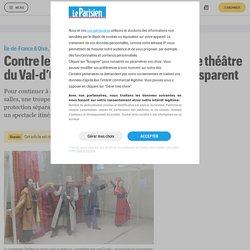Contre le Covid-19, cette compagnie de théâtre du Val-d'Oise joue derrière un mur transparent - Le Parisien