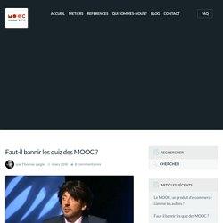 Faut-il bannir les quiz des MOOC ? - Mooc et Compagnie : l'intelligence sociale de la formation