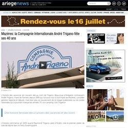 Mazères: la Compagnie Internationale André Trigano fête ses 40 ans